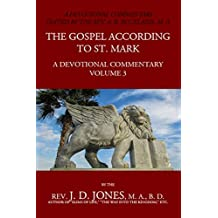 The Gospel According to St Mark: A Devotional Commentary: Volume 3 (English Edition)