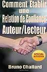 Etablir une relation de confiance avec ses lecteurs par Challard