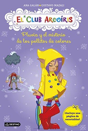 Pluvia Y El Misterio De Los Pollitos De Colores. El Club Arcoíris 5 (Club Arcoiris) por Ana Galán