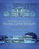Drawings and Plans of Frank Lloyd Wright: Early Period: 1893-1909 (Dover Architecture)