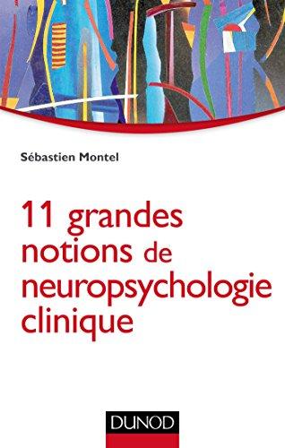 11 grandes notions de neuropsychologie clinique par Sébastien Montel