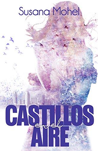 Castillos en el aire (Spanish Edition)