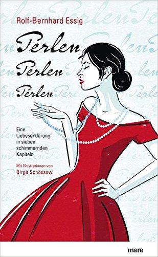 Perlen, Perlen, Perlen: Eine Liebeserklärung in sieben schimmernden Kapiteln