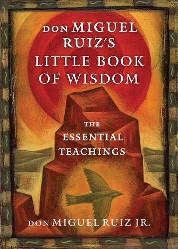 Don Miguel Ruiz's Little Book of Wisdom: The Essential Teachings por Don Miguel Ruiz Jr.
