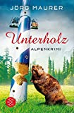 Unterholz: Alpenkrimi (Kommissar Jennerwein ermittelt, Band 5)