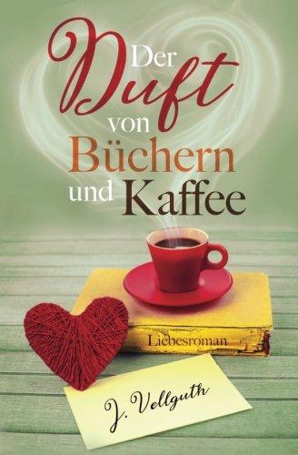 Der Duft von Büchern und Kaffee: Liebesroman thumbnail