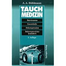 Tauchmedizin: Barotrauma, Gasembolie, Dekompression Dekompressionskrankheit