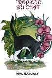 Cover of: Tropique Du Chat   Christine Lacroix