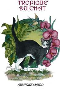 Tropique du chat par Christine Lacroix