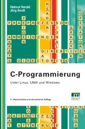 C-Programmierung: Unter Linux, UNIX und Windows