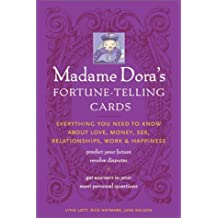 Madame Dora's Fortune-Telling Cards: Everything You Need to Know about Love, Money, Sex, Relationships, Work and Happiness by Lynn Lott (29-Aug-2003) Paperback