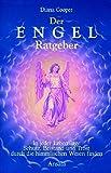 Der Engel-Ratgeber: In jeder Lebenslage Schutz, Beistand und Trost durch die himmlischen Wesen finden - Diana Cooper