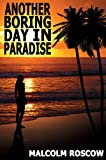 Image de Another Boring Day in Paradise (English Edition)