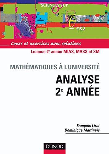 Analyse, 2e année : Cours et exercices avec solutions