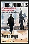 Les ingouvernables: De l'extrême gauche utopiste à l'ultragauche violente, plongée dans une France méconnue. par Delbecque