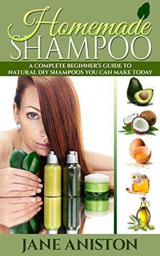 Homemade Shampoo: Beginner's Guide To Natural DIY Shampoos - Includes 34 Organic Shampoo Recipes! (Natural Hair Care, Essential Oils, DIY Recipes, Promote ... Masks, Aromatherapy, Hair loss treatment) por Jane Aniston