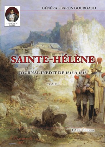 Read Sainte Helene Journal Inedit De 1815 A 1818 En 2 Volumes Pdf Napolboele