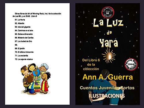 La Luz de Yara: Cuento No: 68 Del Libro 6 de la coleccion (Los MIL y un DIAS: Cuentos Juveniles Cortos)