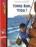 Telecharger Livres TIENS BON TICO (PDF,EPUB,MOBI) gratuits en Francaise