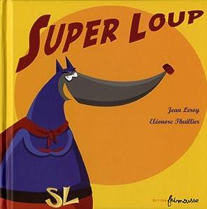 vignette de 'Super loup (Jean Leroy)'