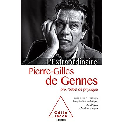 L' Extraordinaire Pierre-Gilles de Gennes (OJ.SCIENCES)