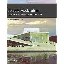 Nordic Modernism: Scandinavian Architecture 1890-2015