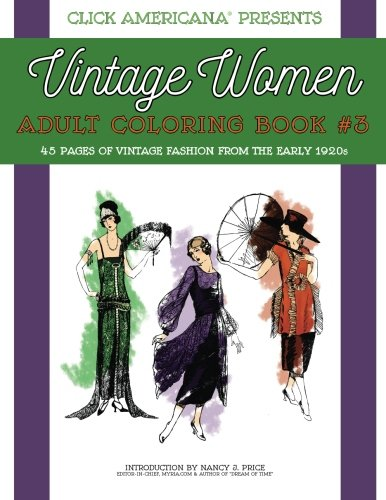Vintage Women: Adult Coloring Book #3: Vintage Fashion from the Early 1920s: Volume 3 (Vintage Women: Adult Coloring Books)