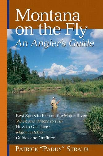 Montana on the Fly: An Angler's Guide -