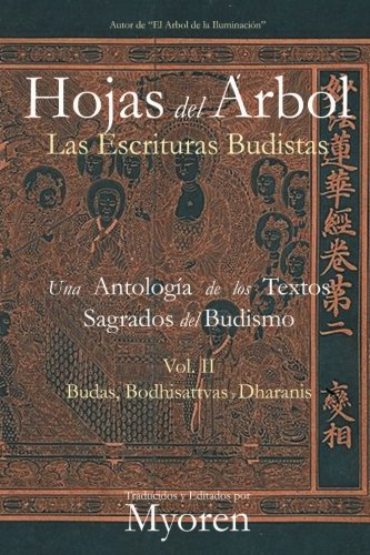 Hojas del Árbol: Una Antología de los Textos Sagrados del Budismo Vol II por Maestro Myoren