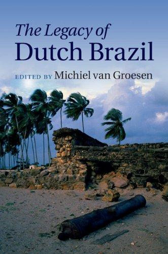 The Legacy of Dutch Brazil (English Edition)