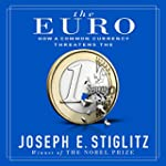 The Euro: How a Common Currency Threa...