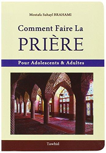 Comment faire La Prière : Pour Adolescents & Adultes