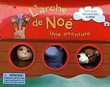 L'arche de Noé, une aventure - Livre avec marionnettes à doigt