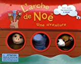 L'arche de Noé, une aventure : Livre avec marionnettes à doigt
