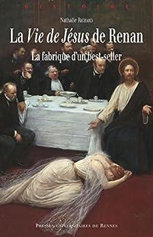 La Vie de Jésus de Renan (Histoire)