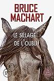 Le sillage de l'oubli : roman / Bruce Machart | Machart, Bruce. Auteur