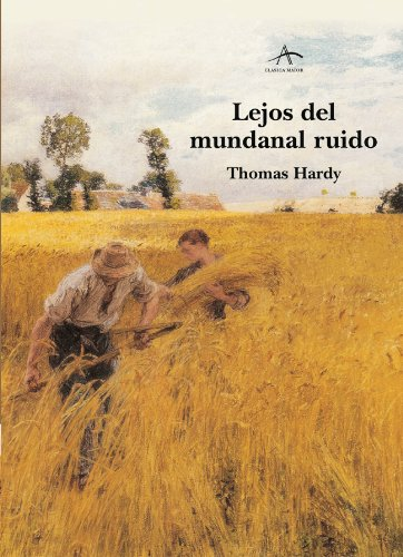 Lejos del mundanal ruido (Clasica Maior) par Thomas Hardy