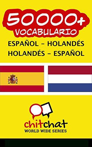 50000+ Español - Holandés Holandés - Español vocabulario por Jerry Greer