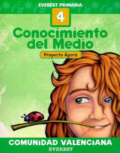 Conocimiento del Medio 4º Primaria. Proyecto Ágora. Comunidad Valenciana: Everest Primaria