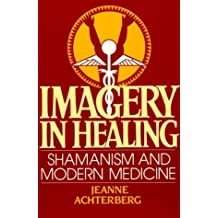 Imagery in Healing by Jeanne Achterberg (1985-04-12)