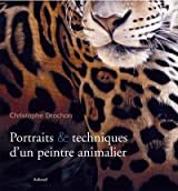 Portraits & Techniques d'un peintre animalier