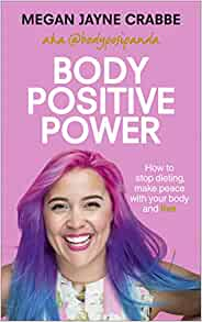 Amazon.fr - Body Positive Power: How to stop dieting, make
