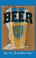 More people are getting into craft beer every day. There are more choices than ever before, with more coming every day. It is exciting, but it can also be intimidating and confusing. Beer 101, the 60-Minute Primer is a short and easy read that cuts t...