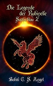 Die Legende der Rubinelfe: Saphirblau (German Edition) by [C.S. Angel, Babsi]