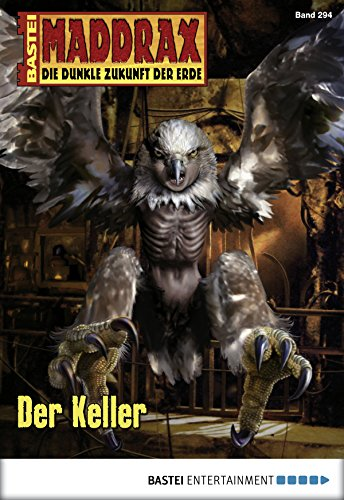 Maddrax - Folge 294: Der Keller