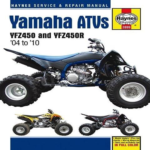 Yamaha YFZ450/YFZ450R ATVs, '04-'10 (Haynes Service & Repair Manual) by Editors of Haynes Manuals (2011-09-15)