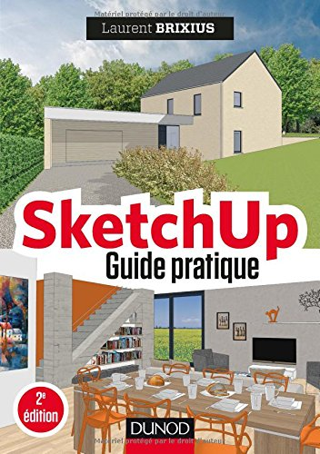 SketchUp - Guide pratique - 2e éd.