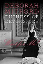 (Wait for Me!: Memoirs) By Deborah Mitford, Duchess (Author) paperback on (09 , 2011)