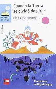 Cuando La Tierra Se Olvidó De Girar par Fina Casalderrey