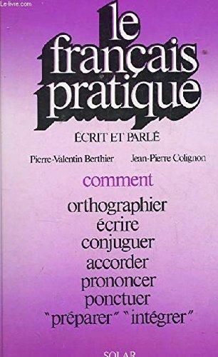 Le francais pratique crit et parl